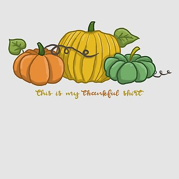 This Is My Thankful Shirt by WordvineMedia