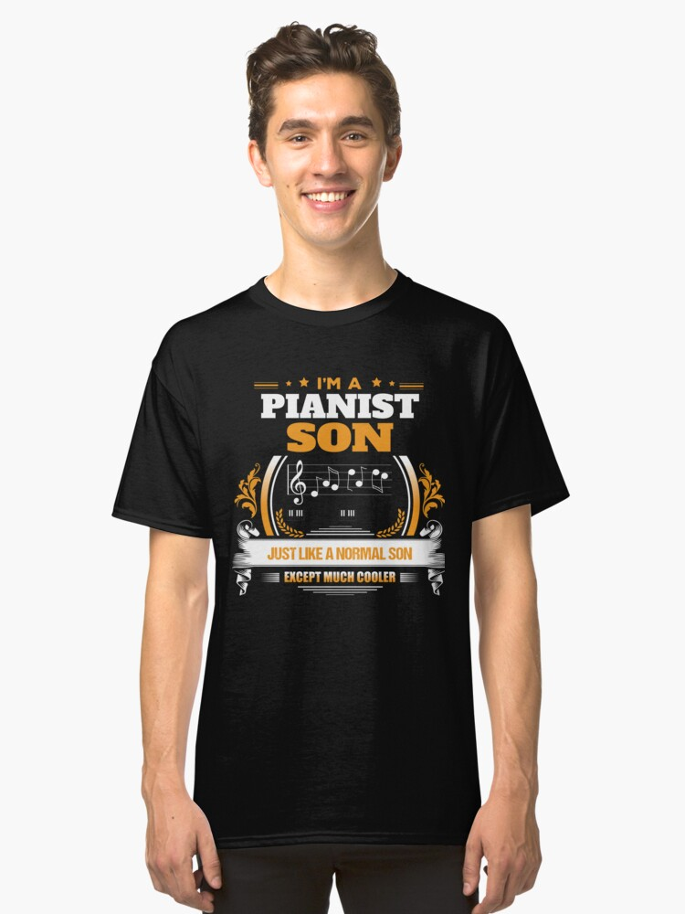 Pianist Son Christmas Gift or Birthday Present Classic T-Shirt Front