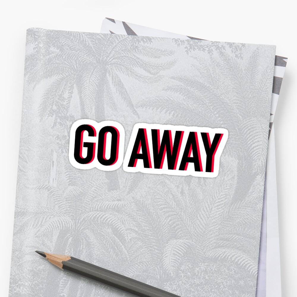 GO AWAY by imani98