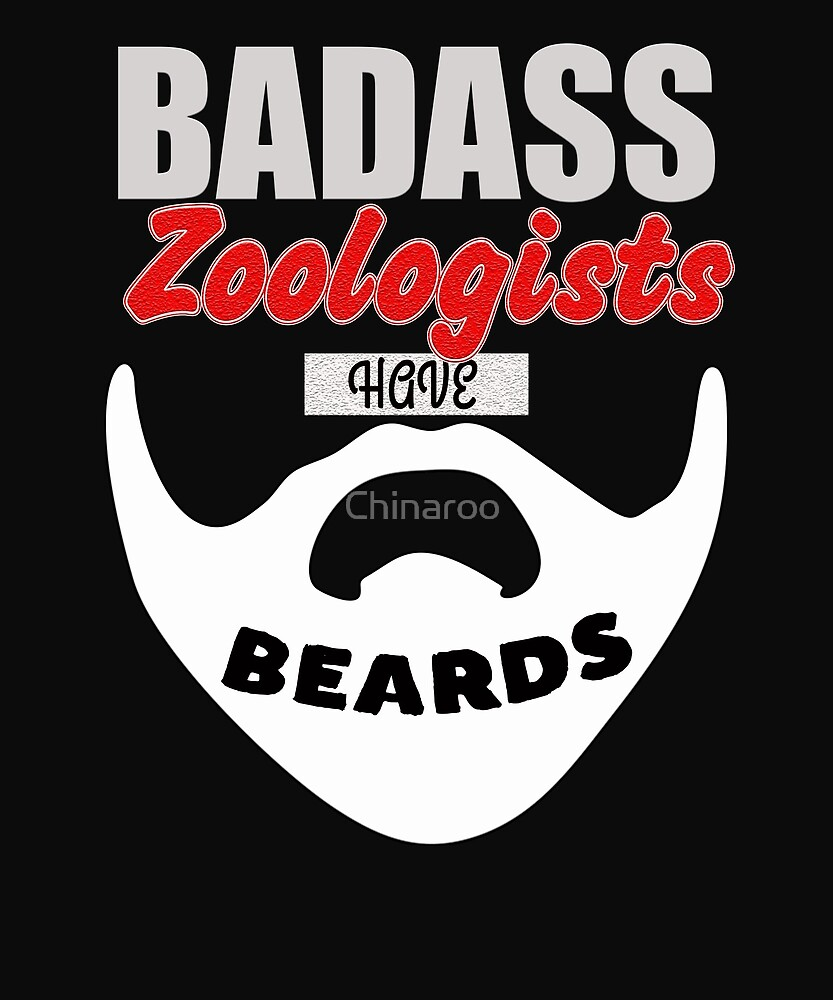 Badass zoologists have beards Gift t-shirt, bearded Men by Chinaroo