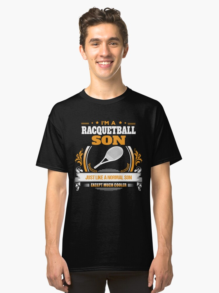 Racquetball Son Christmas Gift or Birthday Present Classic T-Shirt Front