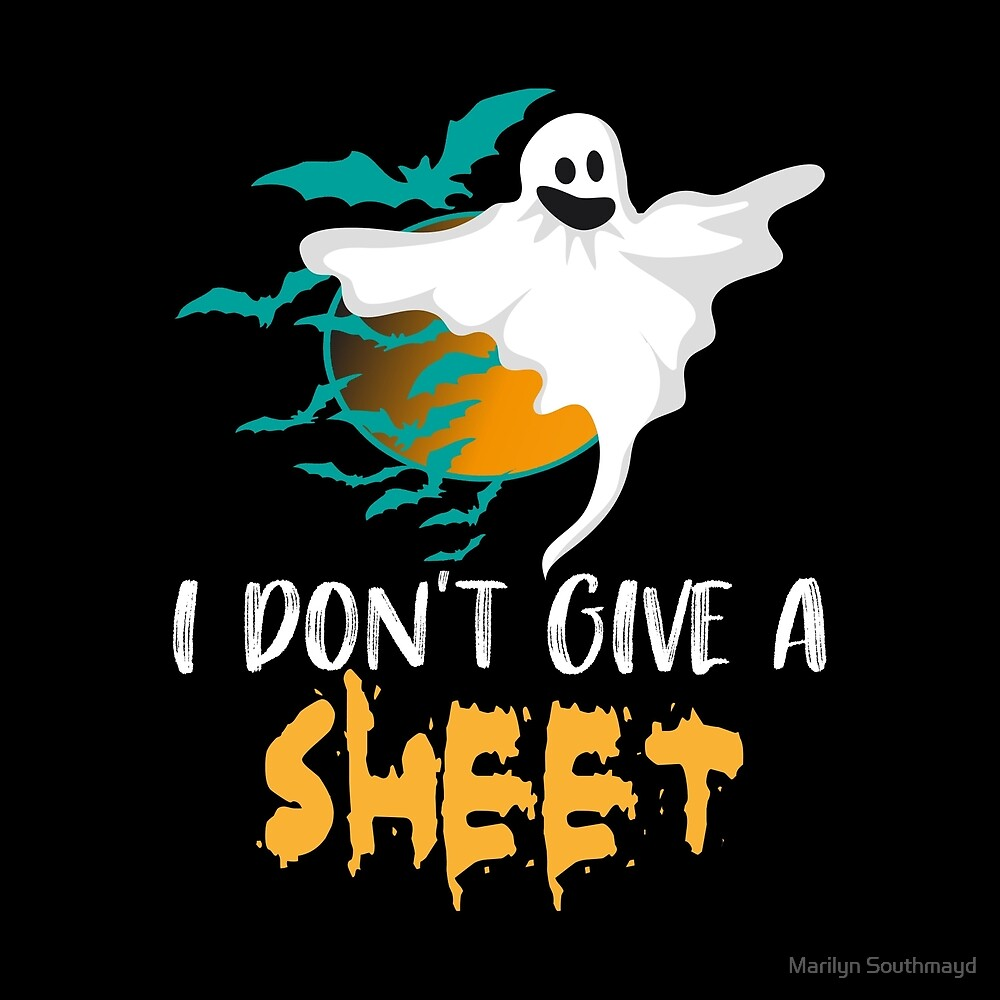 Ghost Flying Across Moon I Don't Give A Sheet Halloween by Marilyn Southmayd