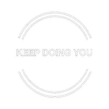 keep doing you  by amonmalik1994