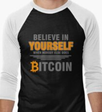 BITCOIN - Believe In Yourself When Nobody Else Does. Bitcoin Men's Baseball ¾ T-Shirt