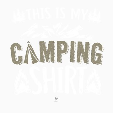 This is my camping shirt gift by LikeAPig