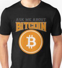 BITCOIN - Ask Me About Bitcoin Unisex T-Shirt