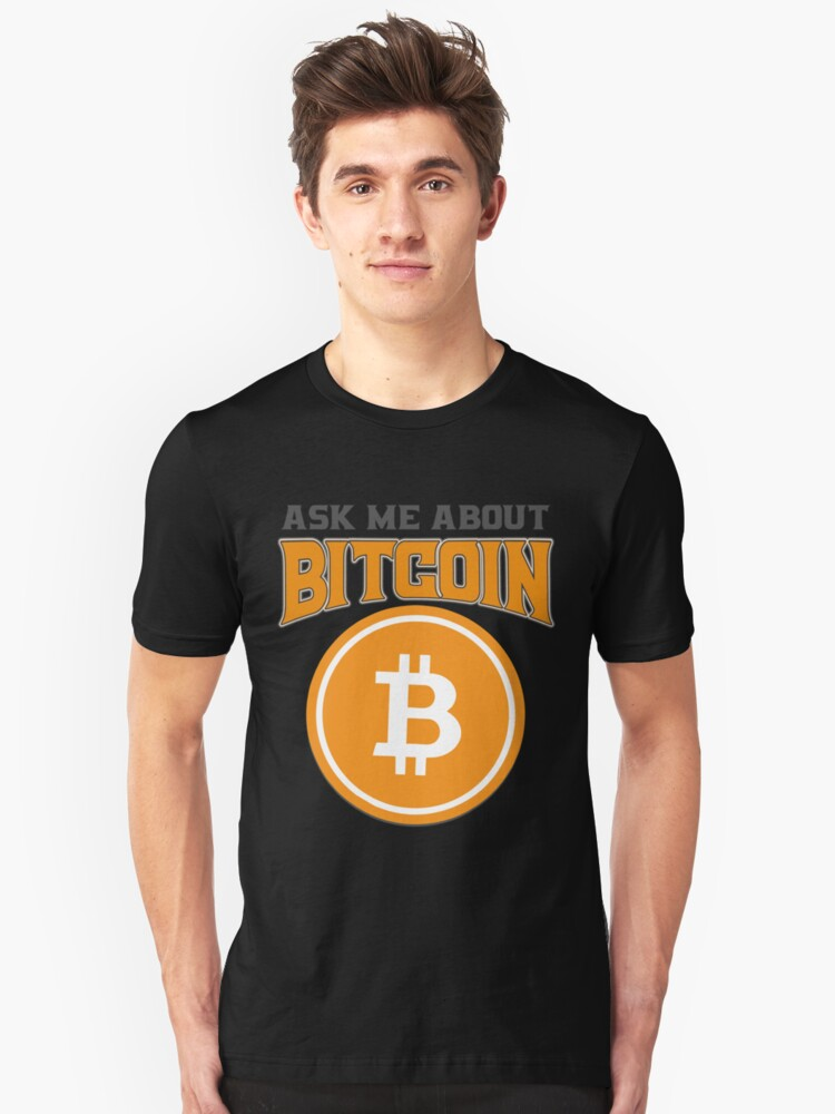 BITCOIN - Ask Me About Bitcoin Unisex T-Shirt Front