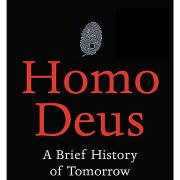 Homo Deus A Brief History of Tomorrow by giovybus