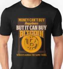 BITCOIN - Money Can't Buy Happiness. But It Can Buy Bitcoin Unisex T-Shirt