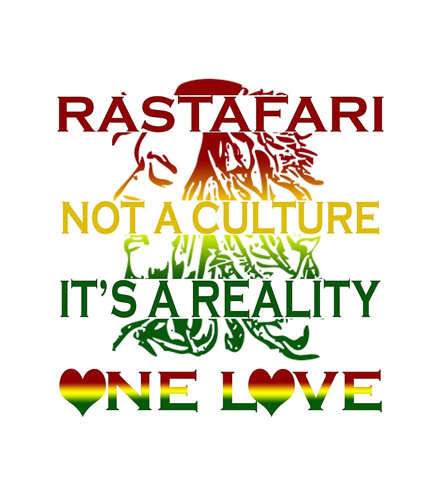 Rastafari not a culture it's a reality  by aheadclothing