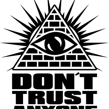 Don´t trust anyone von dynamitfrosch