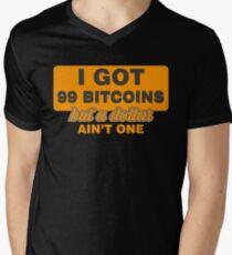 BITCOIN - I Got 99 Bitcoin But A Dollar Ain't One Men's V-Neck T-Shirt