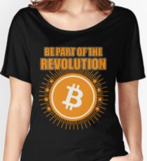 BITCOIN - Be Part Of The Revolution Women's Relaxed Fit T-Shirt