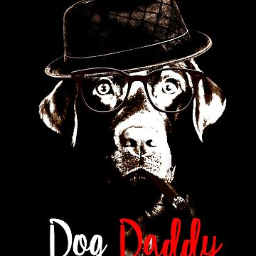 Dog Daddy Funny Dog Lover Shirt Labrador Retriever by proeinstein