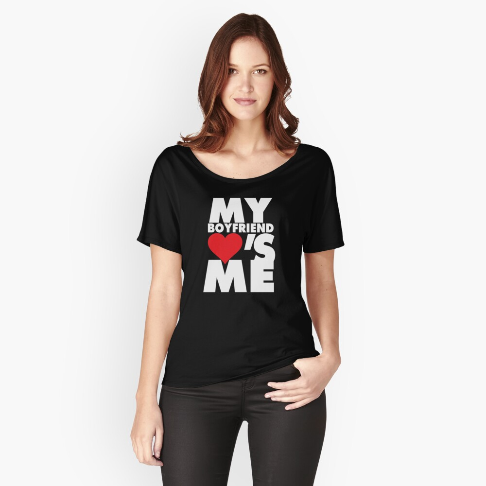 My boyfriend loves me couples t-shirt Women's Relaxed Fit T-Shirt Front
