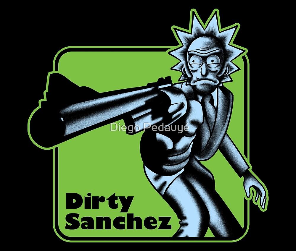 Dirty Sanchez by Diego Pedauyé