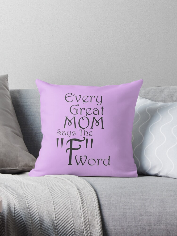 Every Great Mom Says The F Word by overstyle