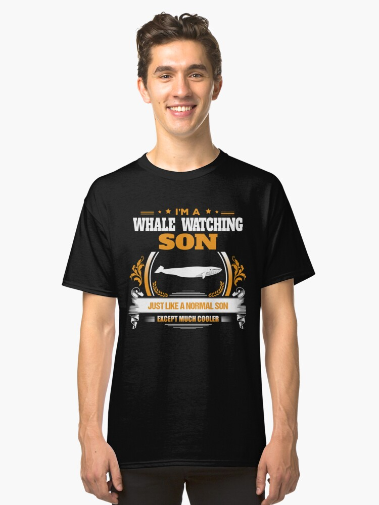 Whale Watching Son Christmas Gift or Birthday Present Classic T-Shirt Front