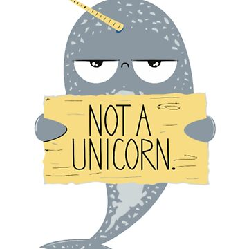 Not a Unicorn t shirt by Caitlin123123