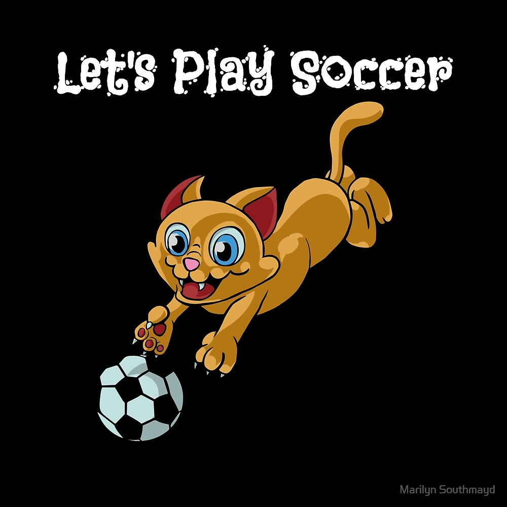 Funny Cat Sports Let's Play Soccer With Cat Chasing Soccer Ball by Marilyn Southmayd