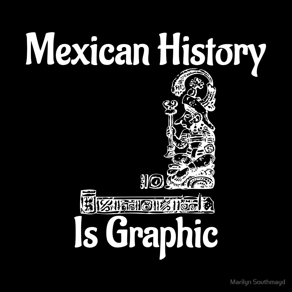 Funny School Mexican History Is Graphic by Marilyn Southmayd