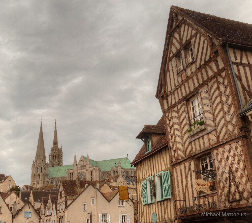 Historic Chartres by Michael Matthews