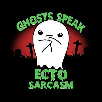 Ectosarcasm by BoggsNicolasArt