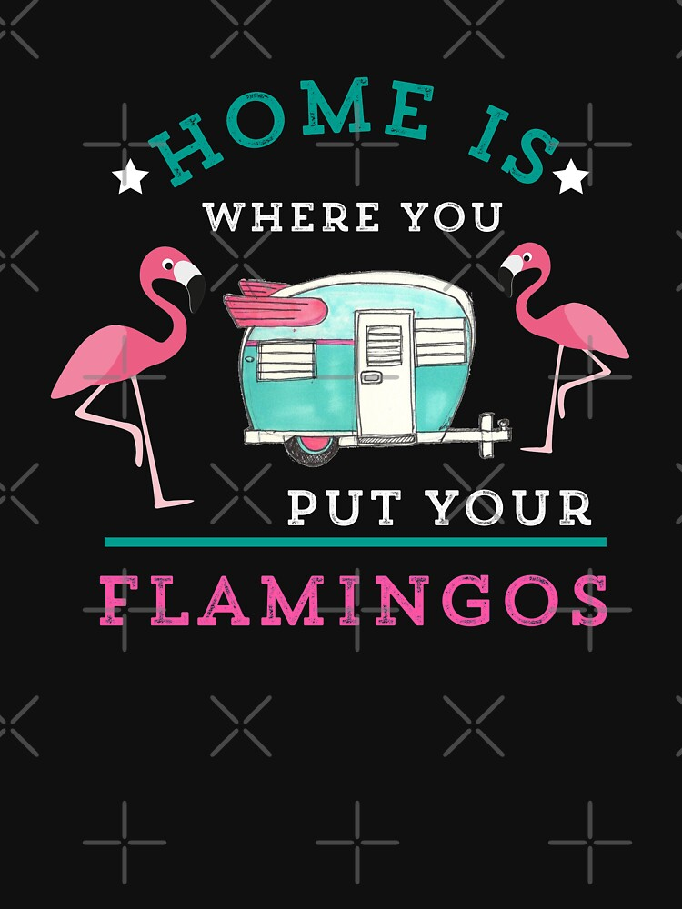 Pink Flamingo Home Is Where You Put Your Flamingos Gift  by CheerfulDesigns