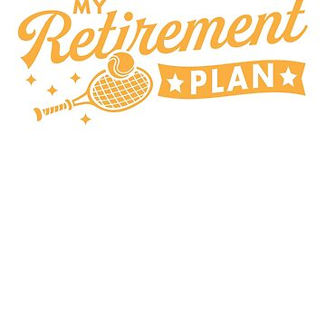 My Retirement Plan by rockpapershirts