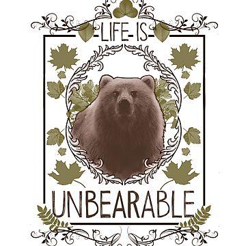 Life is unBEARable by Ewelsart