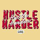 Hustle Harder Typography Lettering Art (Custard Yellow) by mydoodlesateme