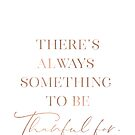 There's always something to be thankful for by blursbyai