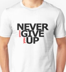 NEVER gonna GIVE you UP! T-Shirt