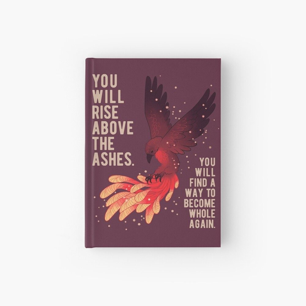 """""""You Will Rise Above the Ashes"""" Phoenix Hardcover Journal"""