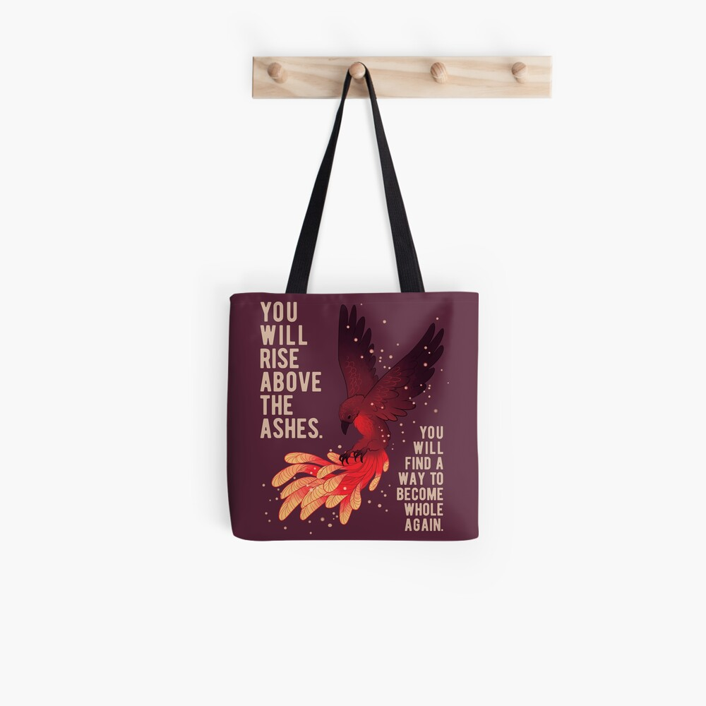 """""""You Will Rise Above the Ashes"""" Phoenix Tote Bag"""