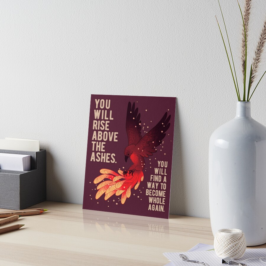 """You Will Rise Above the Ashes"" Phoenix Art Board Print"
