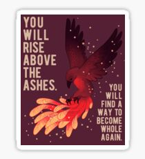 """""""You Will Rise Above the Ashes"""" Phoenix Sticker"""