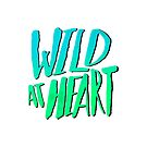 Wild at Heart x Blue + Green by Leah Flores