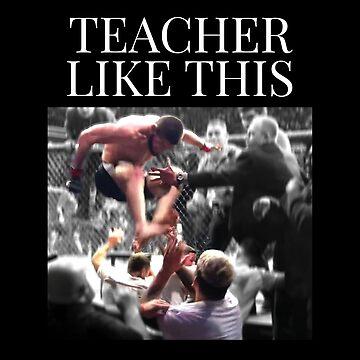 Teacher like this Funny Haha by elhefe