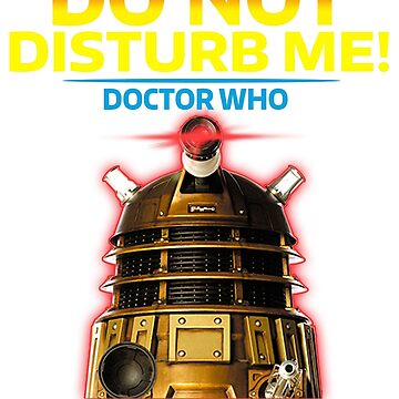 Do Not Disturb Me Doctor Who by danielnguyen31