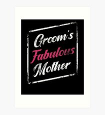 Groom's Fabulous Mother Wedding Mom Mommy Art Print