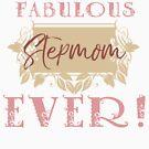 Most Fabulous Stepmom by thepixelgarden