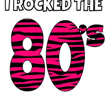 I Rocked The 80s Pink Tiger Striped Shirt 80s Party Shirt 80s Costume Shirt by hustlagirl