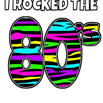 I Rocked The 80s Shirt Multi Color Tiger Stripe 80s Costume Shirt 80s Party Shirt by hustlagirl