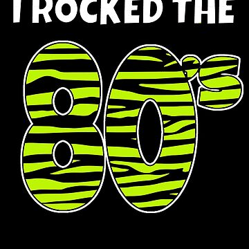 I Rocked The 80s Costume Shirt 1980s Party Shirt Lime Green Tiger Stripe by hustlagirl