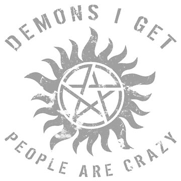 Supernatural Quote 'People Are Crazy' by thepixelgarden