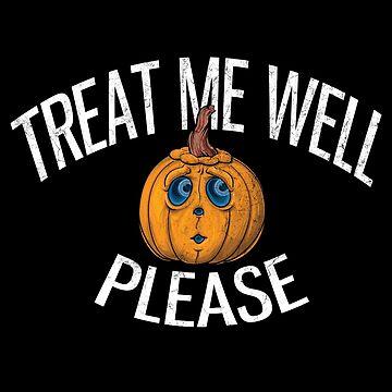 Treat me Well please Halloween by Gifafun