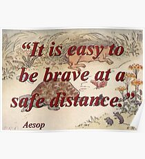 It Is Easy To Be Brave - Aesop Poster