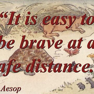 It Is Easy To Be Brave - Aesop by CrankyOldDude