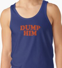 DUMP HIM - Britney Spears message tee Tank Top